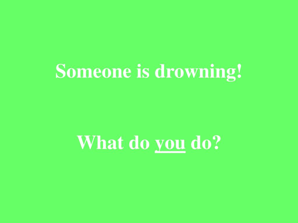 Someone is drowning!