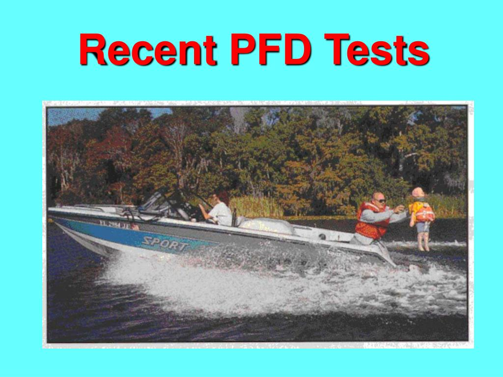 Recent PFD Tests