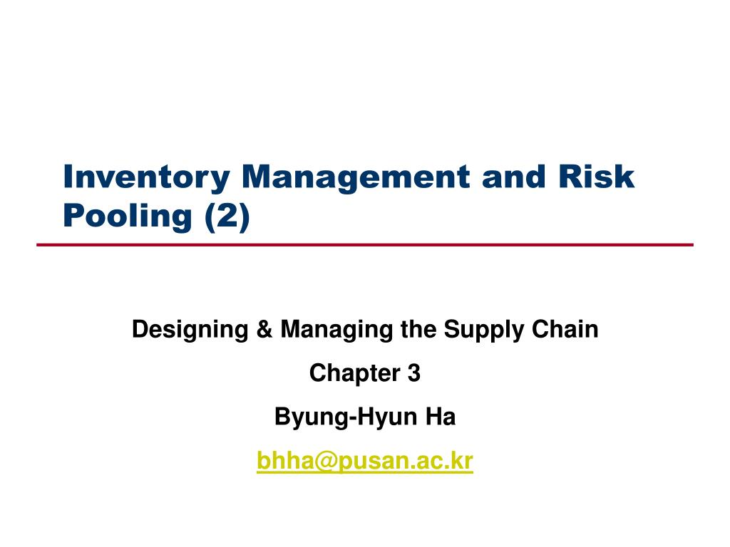 inventory management and risk pooling 2 l.