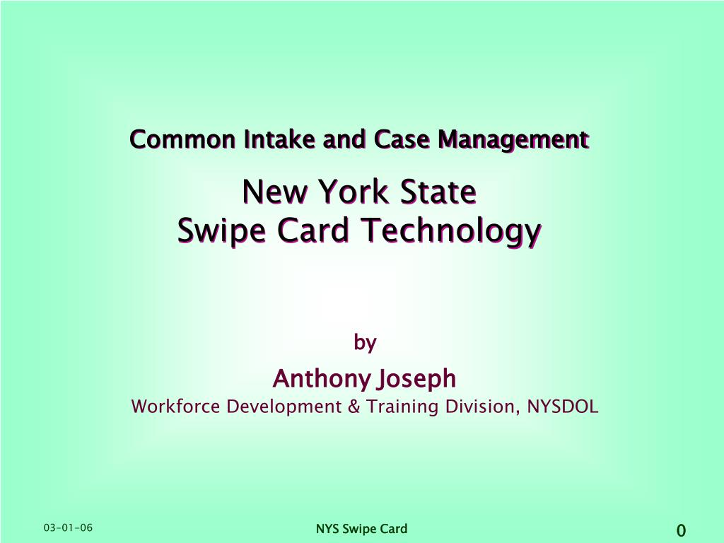 common intake and case management new york state swipe card technology l.