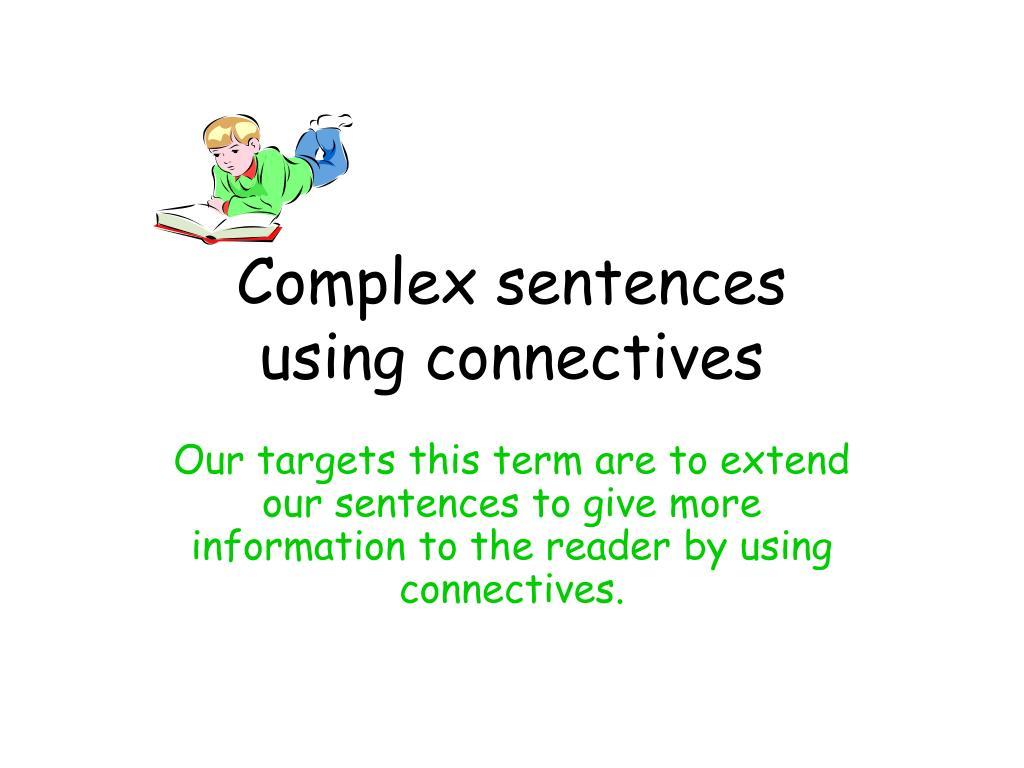 complex sentences using connectives l.