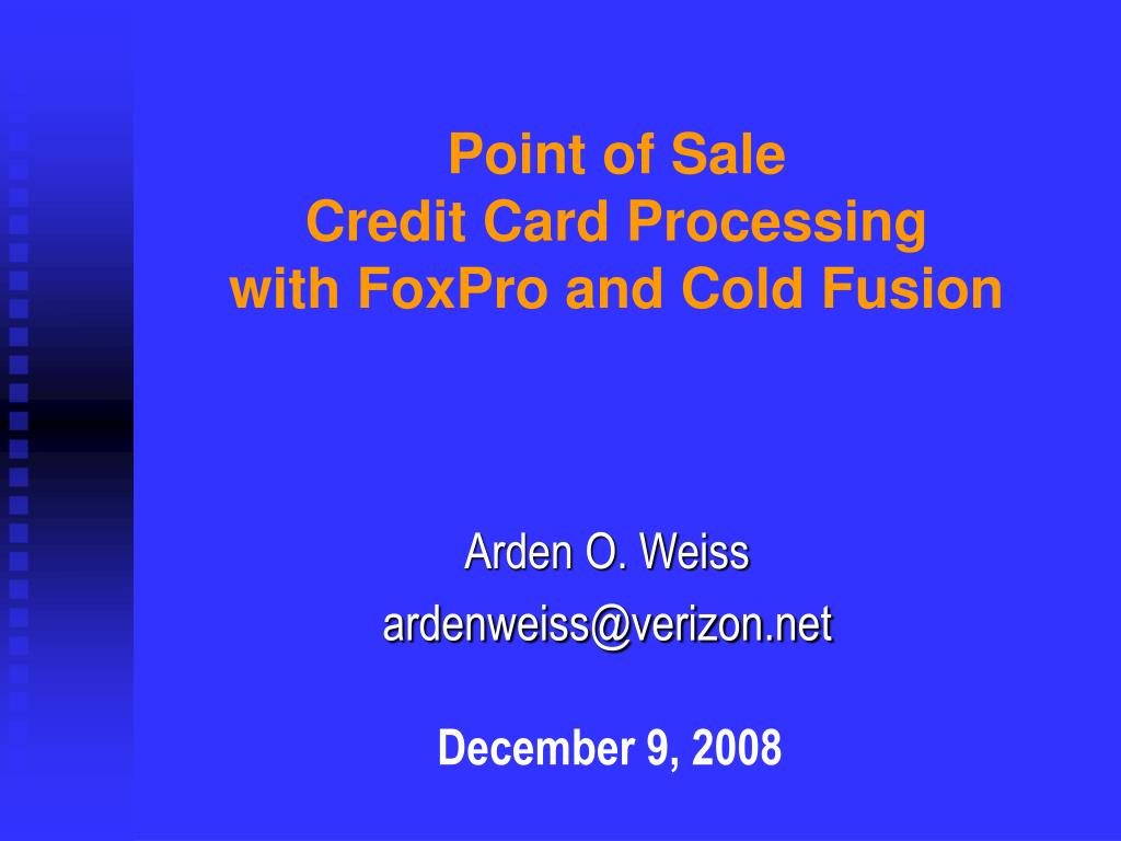 point of sale credit card processing with foxpro and cold fusion l.