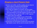 ringing a card present sale