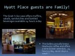 hyatt place guests are family
