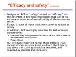 efficacy and safety continued