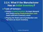 2 2 4 what if the manufacturer has an initial inventory