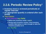 2 2 8 periodic review policy 1