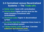 2 4 centralized versus decentralized systems the trade offs