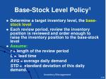 base stock level policy 1