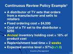 continuous review policy example 1