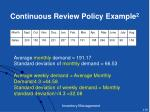 continuous review policy example 2