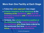 more than one facility at each stage
