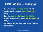 risk pooling question 2