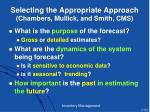 selecting the appropriate approach chambers mullick and smith cms