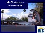 max station construction