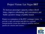 project vision las vegas brt