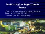 trailblazing las vegas transit future