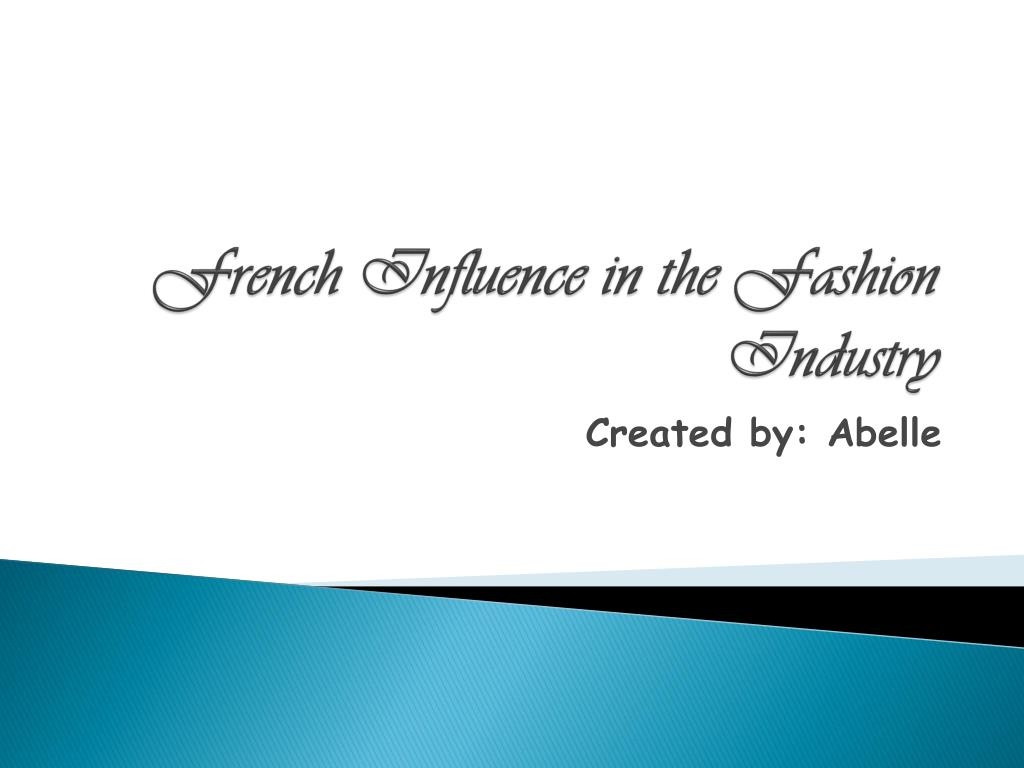 french influence in the fashion industry l.