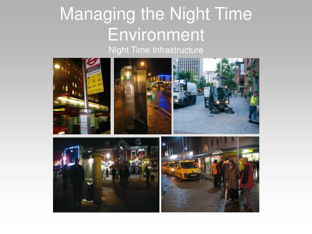 Managing the Night Time Environment