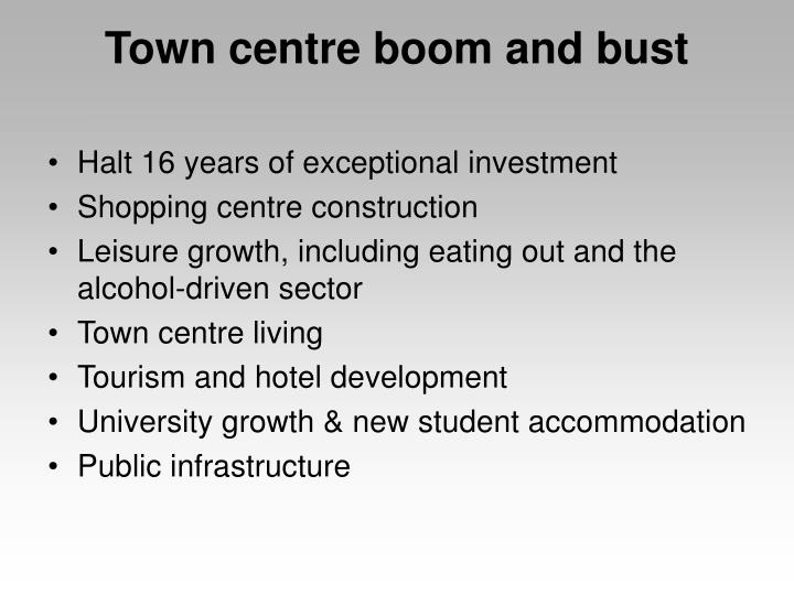 Town centre boom and bust