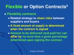 flexible or option contracts 3