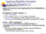 applying reliability principles to security research 1