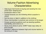 volume fashion advertising characteristics