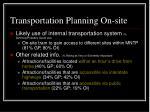 transportation planning on site