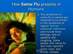how swine flu presents in humans