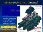miniaturising instruments