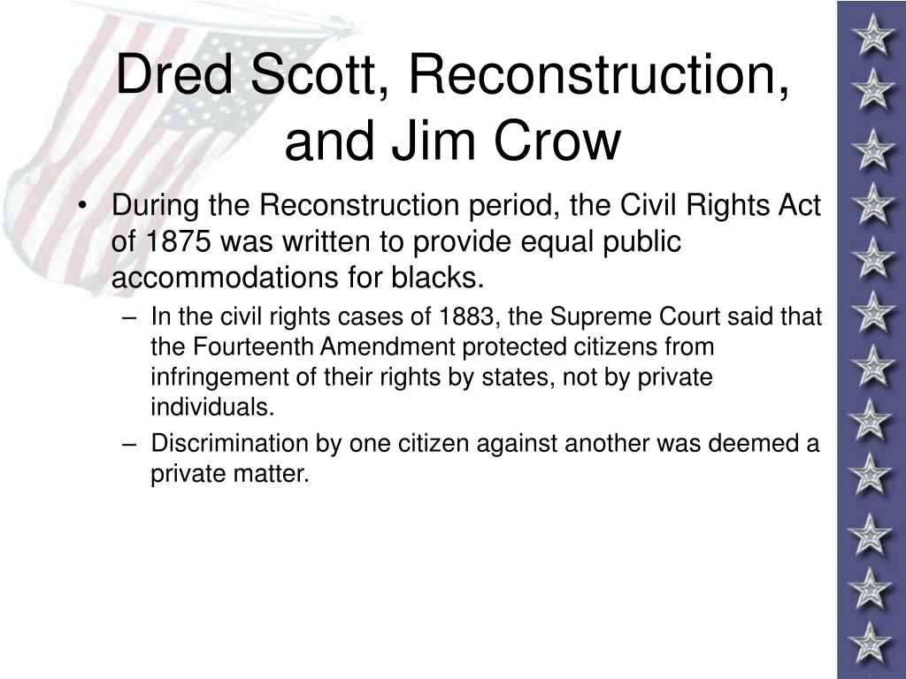 Dred Scott, Reconstruction, and Jim Crow
