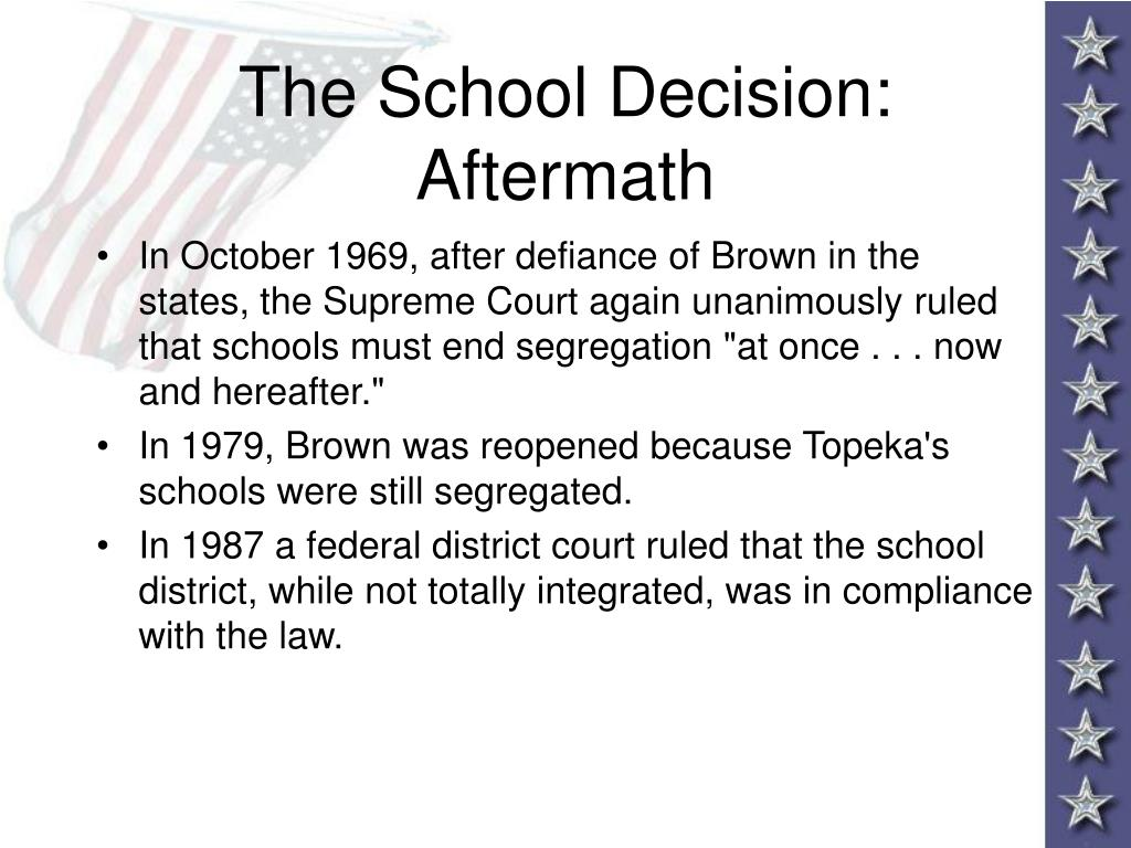The School Decision: Aftermath