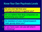 know your own psychosis levels