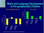 motor and language development in pre symptomatic children21