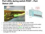 port leds during switch post port status led