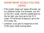 know what scale you are using
