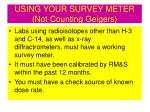 using your survey meter not counting geigers