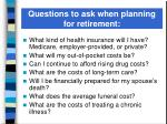 questions to ask when planning for retirement