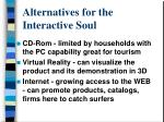 alternatives for the interactive soul