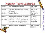autumn term lectures