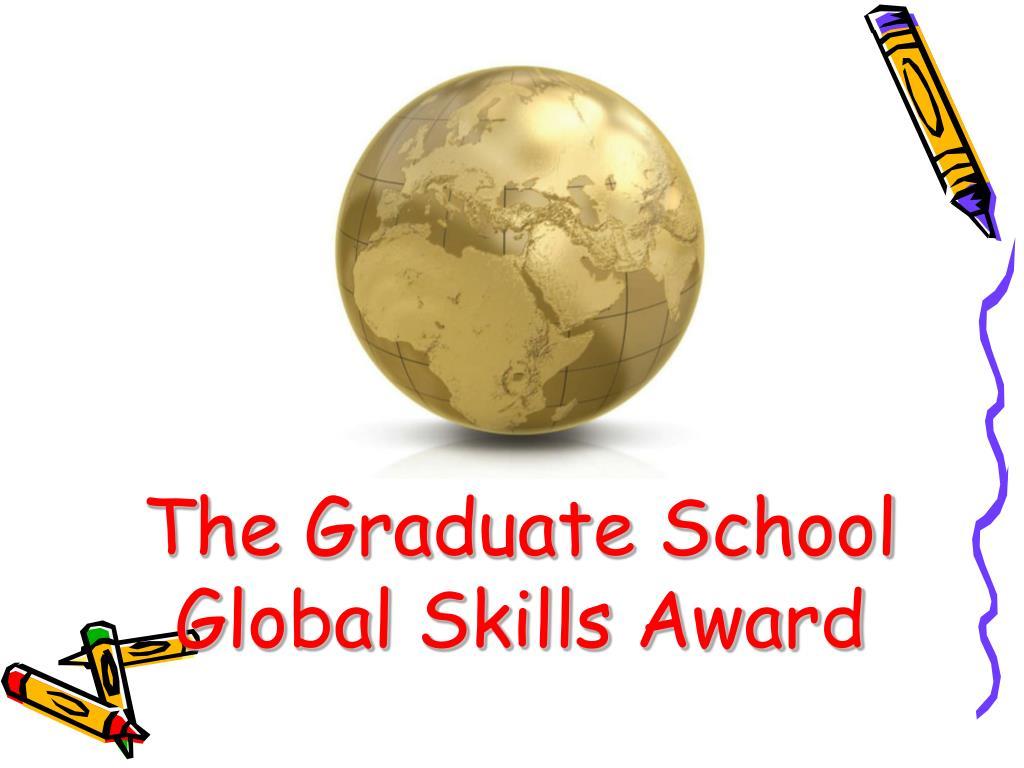 the graduate school global skills award l.