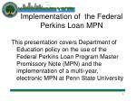 implementation of the federal perkins loan mpn