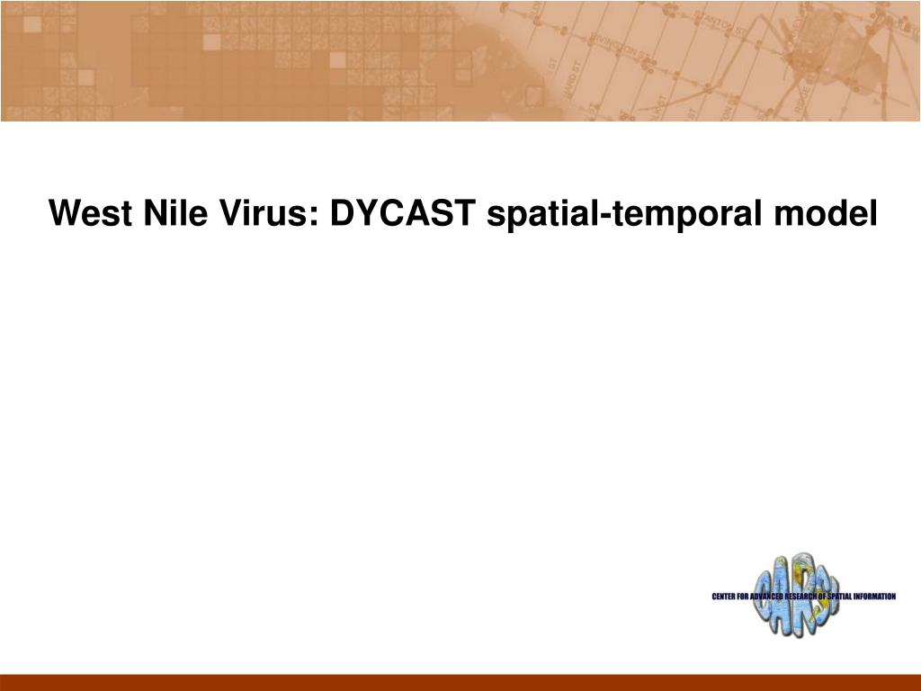 west nile virus dycast spatial temporal model l.