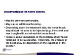 disadvantages of nerve blocks