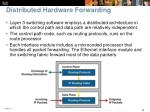 distributed hardware forwarding