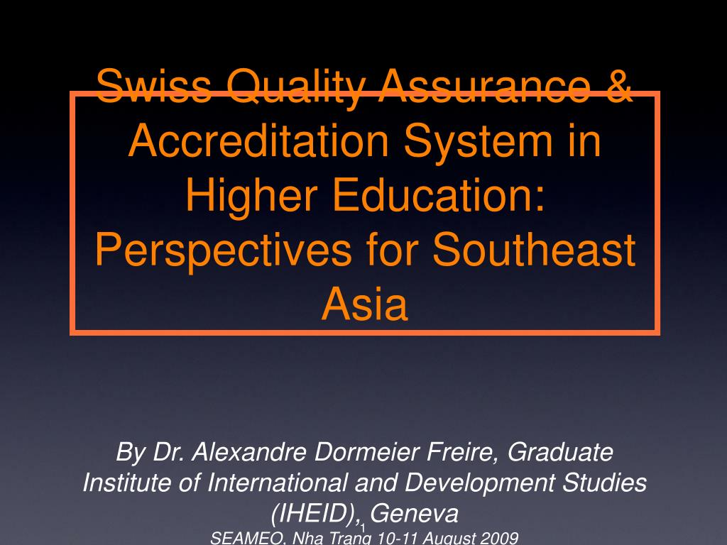 swiss quality assurance accreditation system in higher education perspectives for southeast asia l.