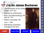 j is for james buchanan