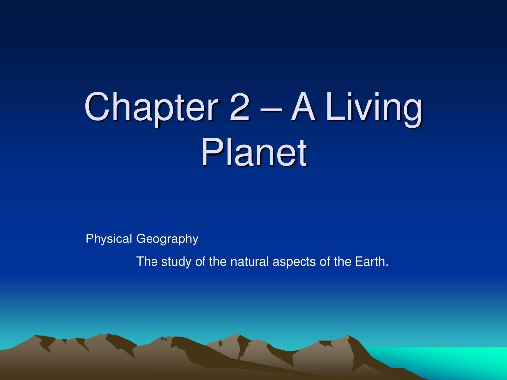 chapter 2 a living planet l.