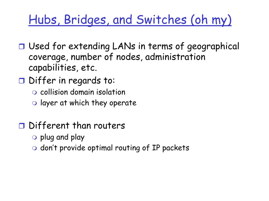 hubs bridges and switches oh my l.