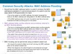 common security attacks mac address flooding